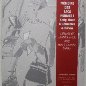Memoire des Sacs Hermes I - Kelly Haut a Courroies and Birkin Genevieve Fontan
